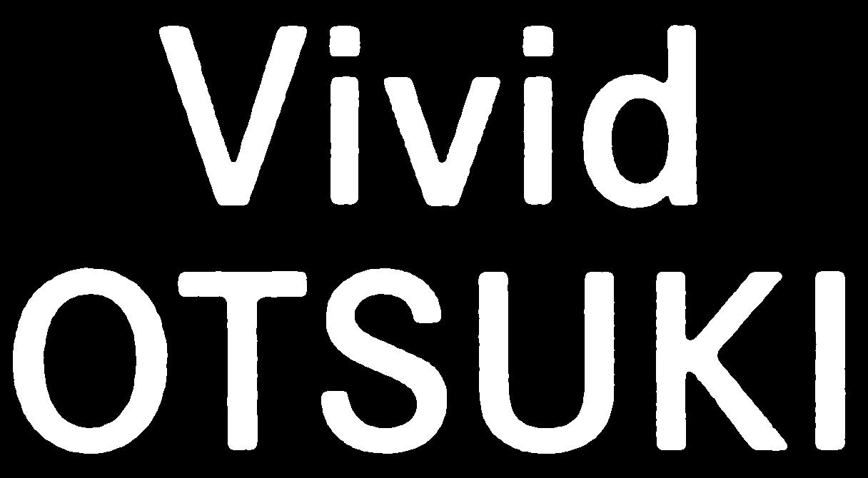 Vivid OTSUKI